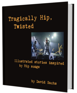 The Tragically Hip - Book By David Sachs